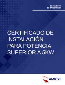 6. CERTIFICADO DE INSTALACIÓN PARA POTENCIA SUPERIOR A 5KW - MODELO IT.318 MADRID
