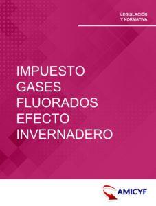6. LEY 16/2013, ARTÍCULO 5 - IMPUESTO SOBRE GASES FLUORADOS DE EFECTO INVERNADERO.