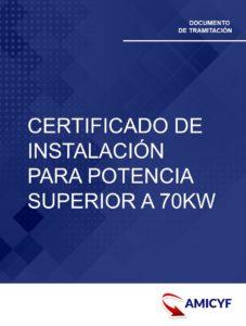 3. CERTIFICADO DE INSTALACIÓN PARA POTENCIA SUPERIOR A 70KW - MODELO IT.317 MADRID