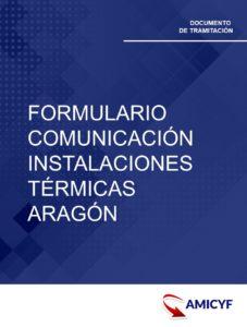 2. FORMULARIO DE COMUNICACIÓN DE INSTALACIONES TÉRMICAS EN ARAGÓN - MODELO E002