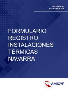 FORMULARIO DE REGISTRO DE INSTALACIONES TÉRMICAS EN NAVARRA