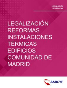LEGALIZACIÓN DE LAS REFORMAS EN LAS INSTALACIONES TÉRMICAS EN LOS EDIFICIOS DE LA COMUNIDAD DE MADRID