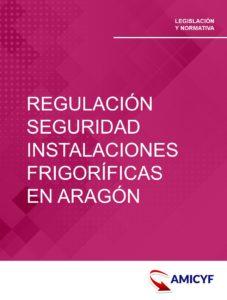 REGULACIÓN SEGURIDAD INSTALACIONES FRIGORIFICAS ARAGON