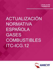 3. RESOLUCIÓN 2/7/2015 - ACTUALIZACIÓN NORMATIVA ESPAÑOLA SOBRE GASES COMBUSTIBLES ITC-ICG.12