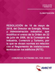 RESOLUCIÓN de 16 de mayo de 2018, del Director de Energía, Minas y Administración Industrial, que modifica el anexo de la Orden de 22 de julio de 2008, de la Consejera de Industria, Comercio y Turismo, por la que se dictan normas en relación con el Reglamento de instalaciones térmicas en los edificios (RITE).